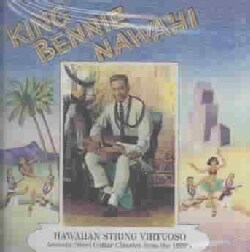 King Bennie Nawahi - Hawaiian String Virtuoso