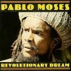 Pablo Moses - Revolutionary Dreams