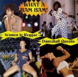 Various - What a Bam Bam: The History of Women in Reggae Dancehall Divas