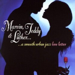 Various - Marvin, Teddy & Luther: A Smooth Urban Jazz Love Letter