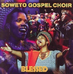 Soweto Gospel Choir - Blessed