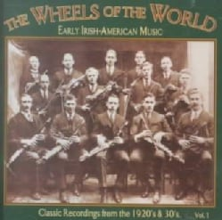 Various - Wheels of the World Vol. 1: Early Irish American Music from the 1920s and 1930s