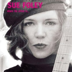 Sue Foley - Where the Action Is