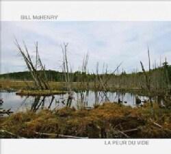 Bill McHenry - La Peur Du Vide