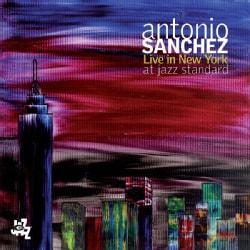 Antonio Sanchez - Antonio Sanchez: Live in New York