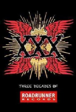 Various - XXX: Three Decades of Roadrunner Records