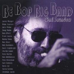 Carl Saunders - Be Bop Big Band