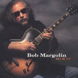 Bob Margolin - Hold ME to It