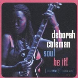 Deborah Coleman - Soul Be It