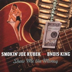 Joe Kubek/Bnois King - Show Me The Money