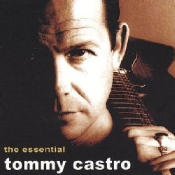 Tommy Castro - Essential Tommy Castro