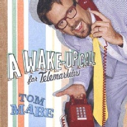 Tom Mabe - Wake-Up Call for Telemarketers