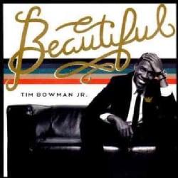 Tim Jr. Bowman - Beautiful