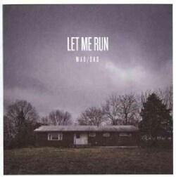 Let Me Run - Mad/Sad