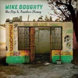Mike Doughty - The Flip Is Another Honey