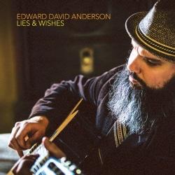 Edward David Anderson - Lies & Wishes