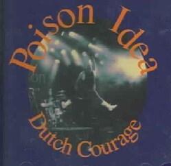 Poison Idea - Dutch Courage