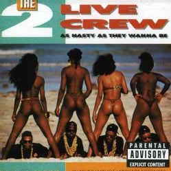 2 Live Crew - As Nasty As They Wanna Be (Parental Advisory)