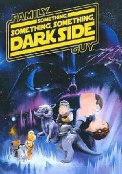 Family Guy Presents: Something, Something, Something Dark Side (DVD)