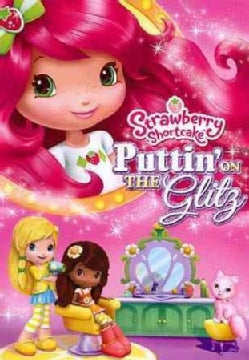 Strawberry Shortcake: Puttin On The Glitz (DVD)