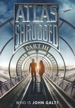 Atlas Shrugged Part III (DVD)