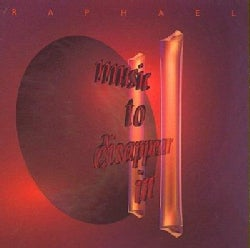 Raphael - Music to Disappear in Volume 2
