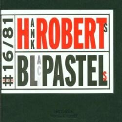 Hank Roberts - Black Pastels