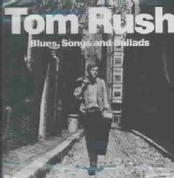 Tom Rush - Blues Songs & Ballads