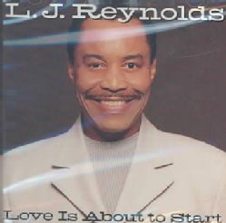 L.J. Reynolds - Love Is About to Start
