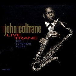 John Coltrane - Live Trane-The European Tours