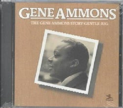 Gene Ammons - Gentle Jug:Gene Ammons Story