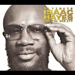 Isaac Hayes - Ultimate Isaac Hayes - Can You Dig It?