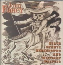 John Fahey - Death Chants, Breakdowns, and Military Waltzes