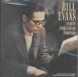 Bill Evans - You're Gonna Hear from Me