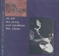 Bob Gibson - Joy Joy the Young and Beautiful
