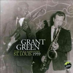 Grant Green - The Holy Barbarian St. Louis 1959