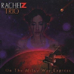Rachel Z - On the Milkyway Express