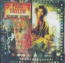Paul Taylor - Pleasure Seeker