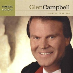 Glen Campbell - Show ME Your Way