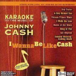 Various - I Wanna Be Like Cash Karaoke to the Music of Johnny Cash