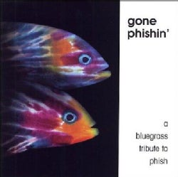 Various - Gone Phishin': A Bluegrass Tribute to Phish