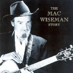 Mac Wiseman - Mac Wiseman Story