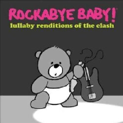 Various - Rockabye Baby! Lullaby Renditions Of The Clash