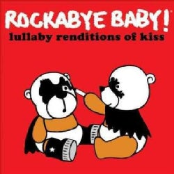 Various - Rockabye Baby! Lullaby Renditions Of Kiss