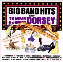 Tommy Dorsey - Big Band Hits of Tommy Dorsey
