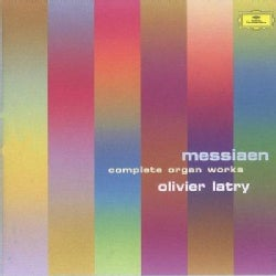 Olivier Latry - Messiaen:Complete Organ Works