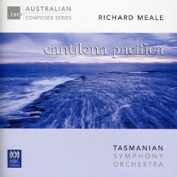 Richard Meale - Meale: Cantilena Pacifica