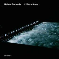 Heiner Goebbels - Stifter's Dinge