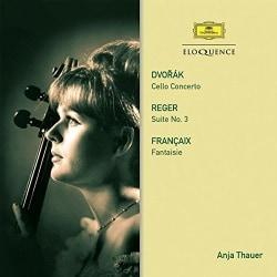 ANJA THAUER - DVORAK: CELLO CONCERTO / REGER: SUITE / FRANCAIX:
