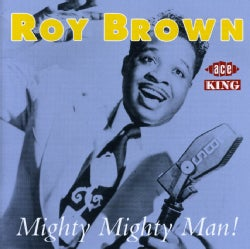 Roy Brown - Mighty Mighty Man